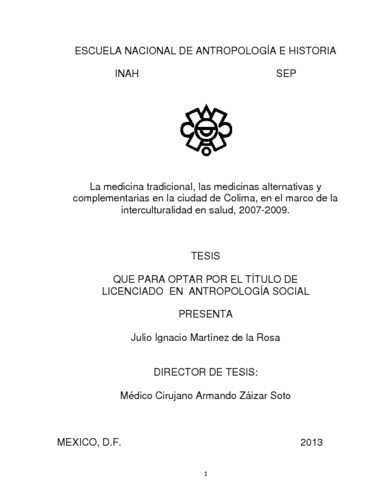 La medicina tradicional, las medicinas alternativas y complementarias en la ciudad de Colima, en el marco de la interculturalidad en salud, 2007-2009