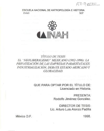 """El """"neoliberalismo"""" mexicano (1982-1996) :  la privatización de las empresas paraestatales; industrialización, debate estado-mercado y globalidad"""