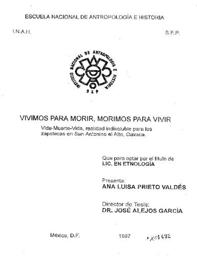 Vivimos para morir, morimos para vivir: vida-muerte-vida, realidad indisoluble para los zapotecas en San Antonio el Alto, Oaxaca