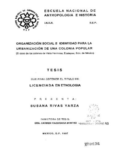 Organización social e identidad para la urbanización de una colonia popular: el caso de los colonos de Vista Hermosa, Ecatepec Edo. de México