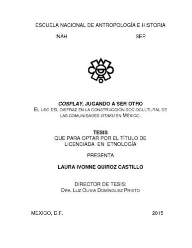 Cosplay, jugando a ser otro: el uso del disfraz en la construcción sociocultural de las comunidades Otaku en México