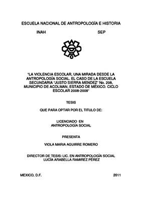 """La violencia escolar, una mirada desde la antropología social. El caso de la Escuela Secundaria """"Justo Sierra Méndez"""" No. 208, Municipio de Acolman, Estado de México. Ciclo escolar 2008-2009"""