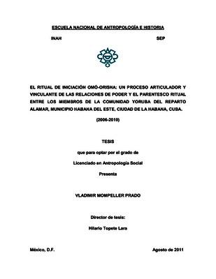 El ritual de iniciación omó-orisha: un proceso articulador y vinculante de las relaciones de poder y el parentesco ritual entre los miembros de la comunidad yoruba del reparto Alamar, Municipio Habana del Este, Ciudad de la Habana, Cuba (2006-2010)