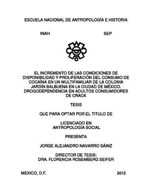 El incremento de las condiciones de disponibilidad y proliferación del consumo de cocaína en un multifamiliar de la colonia Jardín Balbuena en la Ciudad de México. Drogodependencia en adultos consumidores de crack