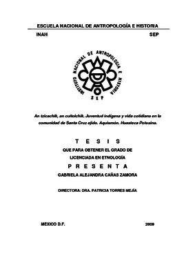 An tzicachik, an cuitolchik. Juventud indígena y vida cotidiana en la comunidad de Santa Cruz ejido. Aquismón. Huasteca Potosina