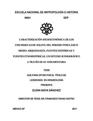 Caracterización socioeconómica de los chichimecas de Xolotl del Periodo Posclásico Medio: arqueología, fuentes históricas y fuentes etnohistóricas. Un estudio iconográfico a través de su indumentaria