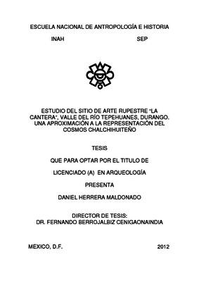 """Estudio del sitio de arte rupestre """"La Cantera"""", Valle del Río Tepehuanes, Durango. Una aproximación a la representación del cosmos chalchihuiteño"""