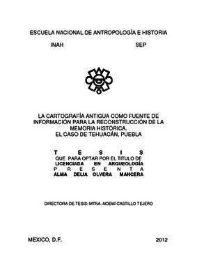 La cartografía antigua como fuente de la información para la reconstrucción de la memoria histórica. El caso de Tehuacán, Puebla