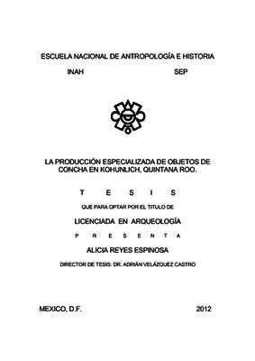 La producción especializada de objetos de concha en Kohunlich, Quintana Roo