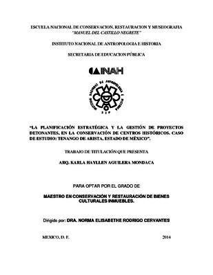 La planificación estratégica y la gestión de proyectos detonantes, en la conservación de Centros Históricos. Caso de Estudio: Tenango de Arista, Estado de México