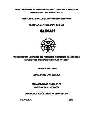 Políticas para la difusión del Patrimonio y prácticas de gestión en exposiciones internacionales: INAH, 1994-2006