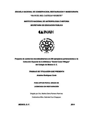 """Proyecto de control de microbiodeterioro en 248 ejemplares pertenecientes a la Colección Especial de la biblioteca """"Daniel Cosío Villegas"""" del Colegio de México A. C."""