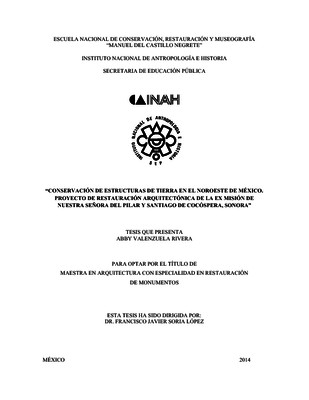 Conservación de estructuras de Tierra en el Noroeste de México: Proyecto de Restauración Arquitectónica de la ex misión de Nuestra Señora del Pilar y Santiago de Cocóspera, Sonora