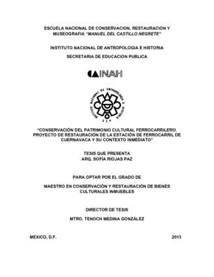 Conservación del Patrimonio Cultural Ferrocarrilero. Proyecto de restauración de la estación de ferrocarril de Cuernavaca y su contexto inmediato
