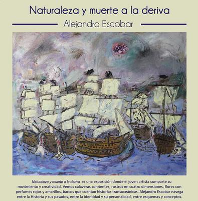 Naturaleza y muerte a la deriva. Alejandro Escobar