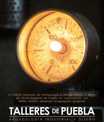 Talleres de Puebla. Arqueología industrial y diseño