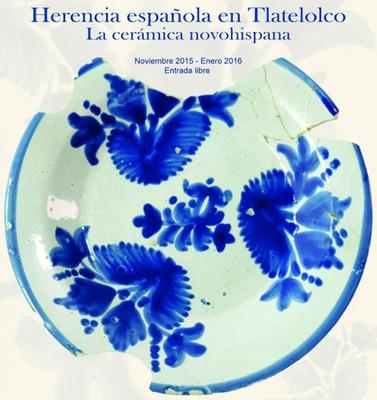 Herencia Española en Tlatelolco. La cerámica novohispana