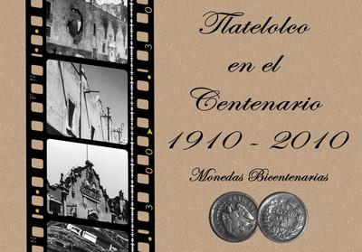 Tlatelolco en el centenario 1910-2010. Monedas bicentenarias