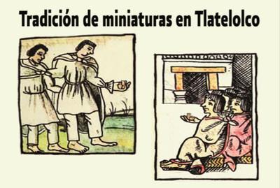 Tradición de miniaturas en Tlatelolco