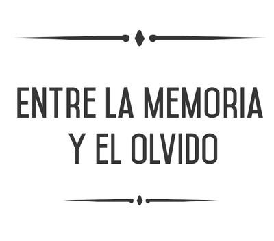 Entre la memoria y el olvido