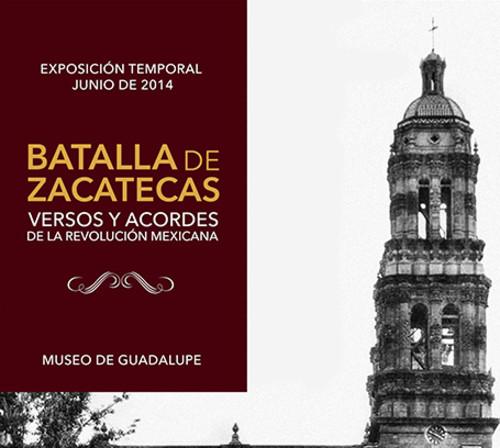 Batalla de Zacatecas. Versos y acordes de la Revolución Mexicana