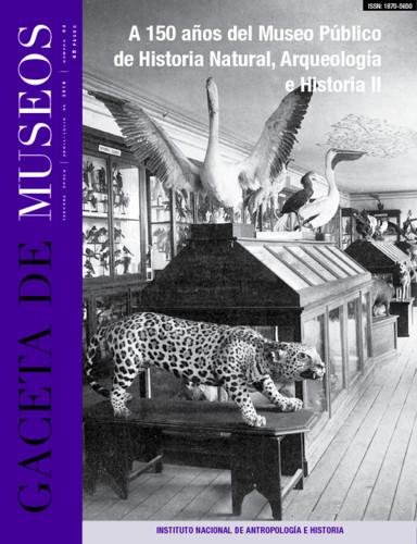 Gaceta de Museos Num. 64 (2016) A 150 años del Museo Público de Historia Natural, Arqueología e Historia II