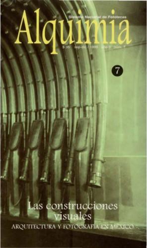 Alquimia Num. 7 (1999) Las construcciones visuales. Arquitectura y fotografía en México