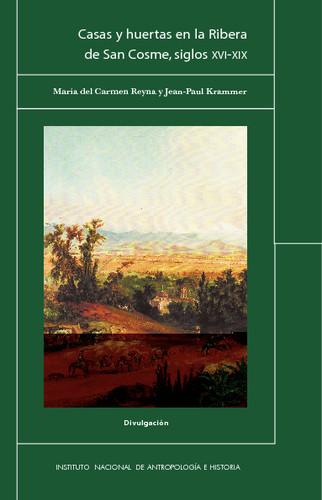 Casas y huertas en la Ribera de San Cosme, siglos XVI-XIX