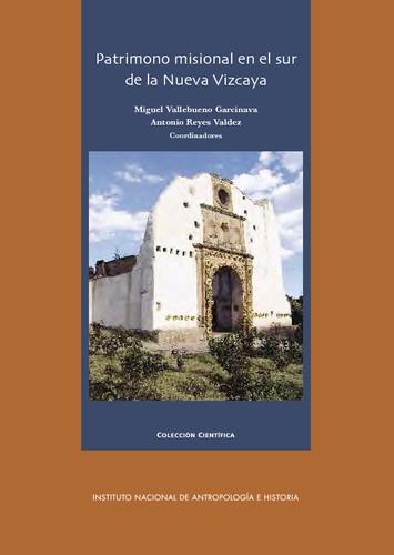 Patrimonio misional en el sur de la Nueva Vizcaya