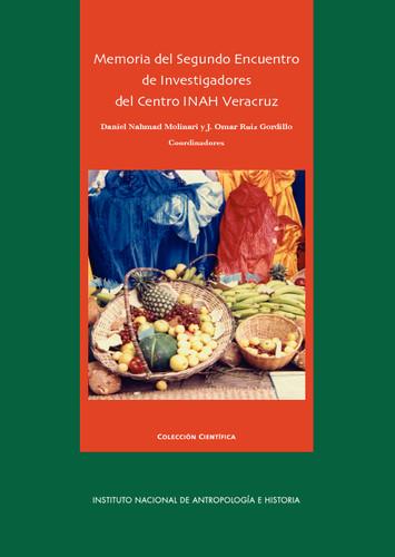 Memoria del Segundo Encuentro de Investigadores del Centro INAH Veracruz