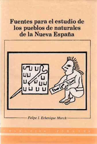 Fuentes para el estudio de los pueblos naturales de la Nueva España