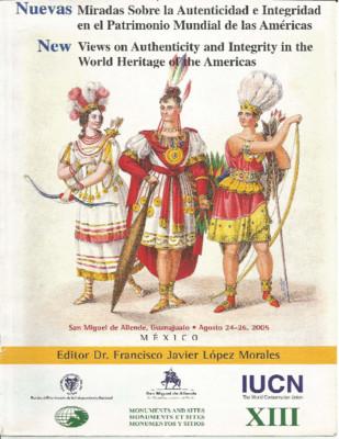 Nuevas miradas sobre la autenticidad e integridad en el Patrimonio Mundial de las Américas.