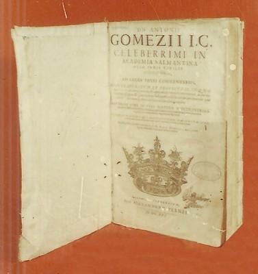 Libro Dn Antonii Gomez II IC Celeberrimi in Aacddemia Salmantina Olim Ivris Civilis Primarij Professoris an lege Tarri Comentarivs