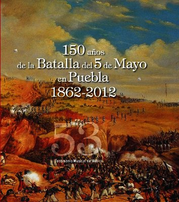 150 años de la Batalla del 5 de mayo en Puebla 1862-2012