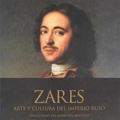 Zares. Arte y cultura del Imperio Ruso. Colecciones del Museo del Ermitage