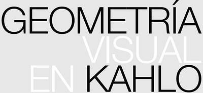 Geometría Visual de Kahlo