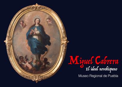 Miguel Cabrera.  El ideal novohispano