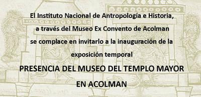 La presencia del Museo de Sitio del Templo Mayor en Acolman