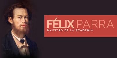 Félix Parra. Maestro de la Academia