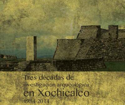 Xochicalco, tres década de investigación arqueológica 1984-2014