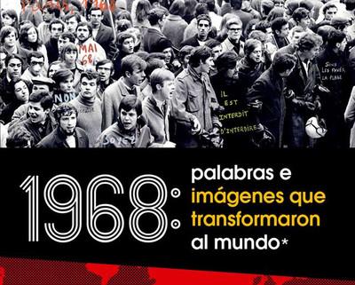1968: Palabras e imágenes que transformaron al mundo