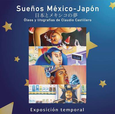 Sueños México –Japón. Óleos y litografías