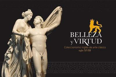 Belleza y virtud. Coleccionismo inglés de arte clásico