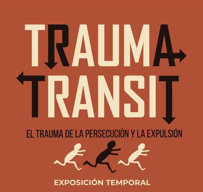 Trauma Transit. El trauma de la expulsión y la persecución