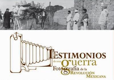 Testimonios de una guerra. Fotografía de la Revolución Mexicana