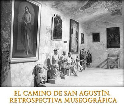 El camino de San Agustín. Retrospectiva museográfica