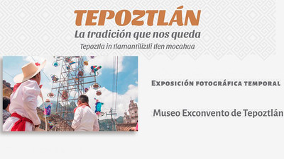 Tepoztlán, la tradición que nos queda. Tepoztla in tlamantiliztli tlen mocahua