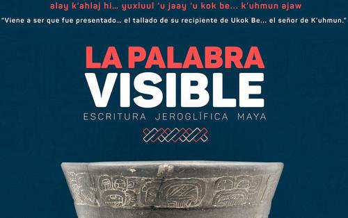La palabra visible, escritura jeroglífica maya