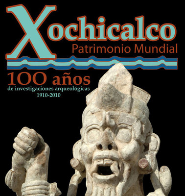 Xochicalco Patrimonio Mundial. 100 años de investigaciones arqueológicas 1910-2010