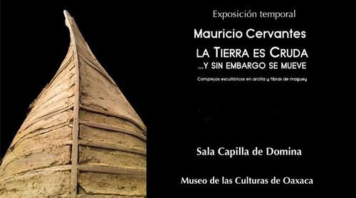 Mauricio Cervantes. La tierra es cruda y sin embargo se mueve